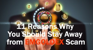 11 Compelling Reasons Why You Should Stay as Far Away From the EMGOLDEX Scam as Possible